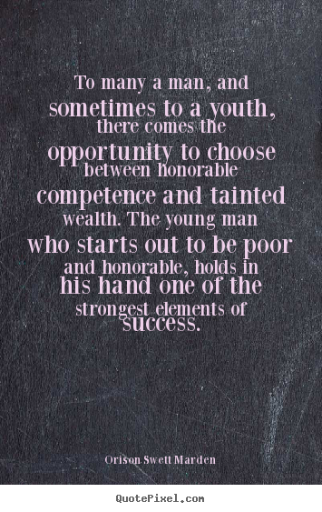 Success sayings - To many a man, and sometimes to a youth, there comes the opportunity..