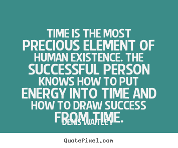 Create graphic picture quotes about success - Time is the most precious element of human..