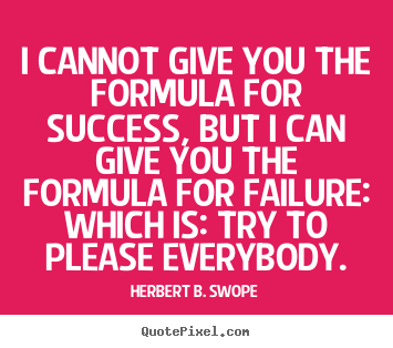 Create picture quote about success - I cannot give you the formula for success, but i can give you the..