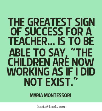 Education Quotes For Teachers Prepossessing Success Quotes  The Greatest Sign Of Success For A Teacheris