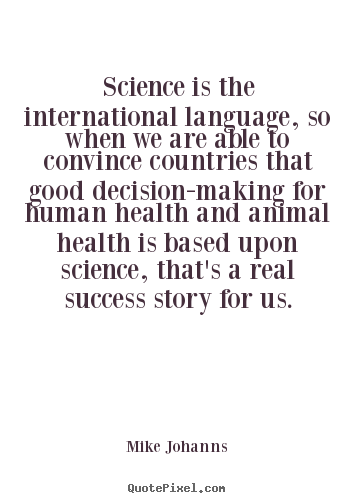 Design custom picture quotes about success - Science is the international language, so..