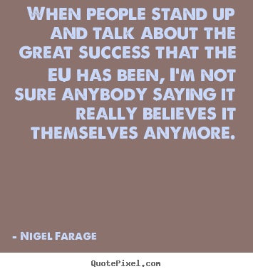 Quotes about success - When people stand up and talk about the great success that the..