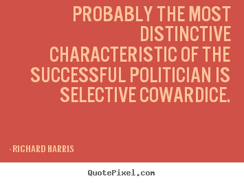 Probably the most distinctive characteristic.. Richard Harris  success quotes