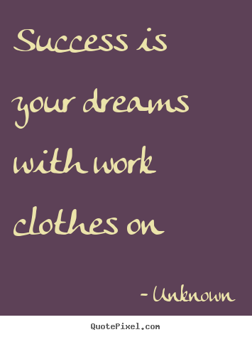 Quotes About Dreams And Success Quotes about success - Success