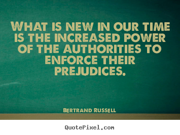 Bertrand Russell image quote - What is new in our time is the increased power of the authorities.. - Success quotes