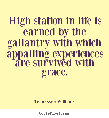 Success quotes - High station in life is earned by the gallantry with..