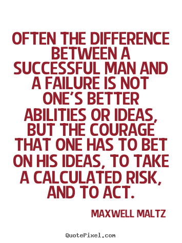 Make picture quotes about success - Often the difference between a successful man and a failure is not..