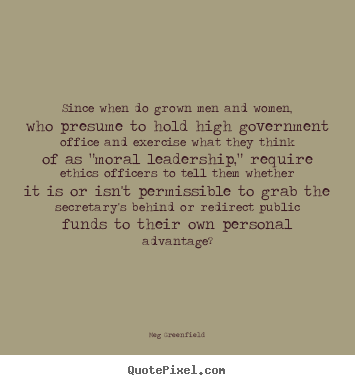 Meg Greenfield picture quotes - Since when do grown men and women, who presume to.. - Success quote