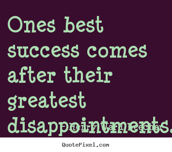 Henry Ward Beecher picture quotes - Ones best success comes after their greatest disappointments. - Success quotes