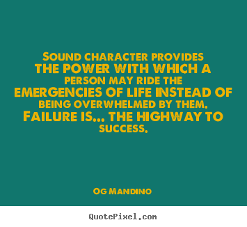 Success quote - Sound character provides the power with which a person..