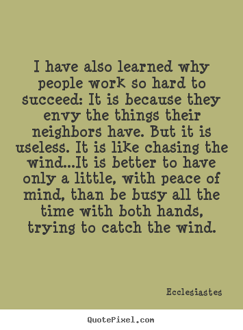 Success quote - I have also learned why people work so hard to succeed: it is because..