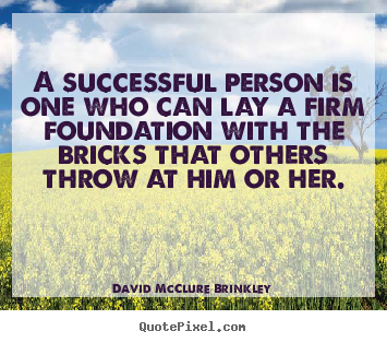 David McClure Brinkley photo quotes - A successful person is one who can lay a firm foundation with.. - Success quotes