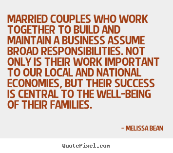 Success quotes - Married couples who work together to build and maintain a business..