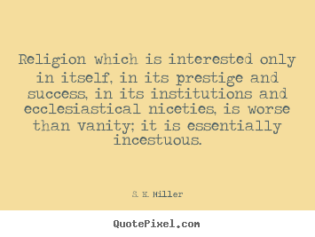 Sh Quote Amusing S H Miller's Famous Quotes  Quotepixel