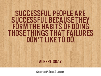 Quotes about success - Successful people are successful because they form..