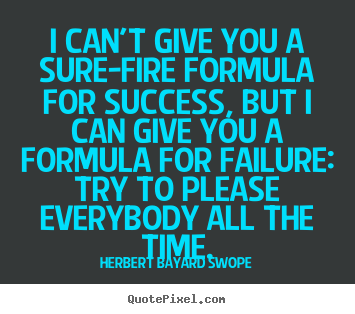 Quotes about success - I can't give you a sure-fire formula for success, but i can give..