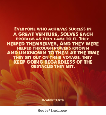Quotes about success - Everyone who achieves success in a great..
