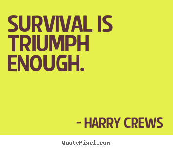 Survival Quotes. QuotesGram