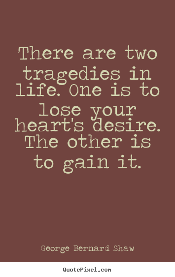 Success quote - There are two tragedies in life. one is to lose..