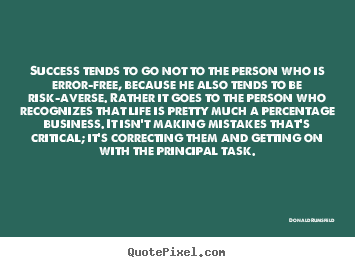 Success quotes - Success tends to go not to the person who is error-free,..