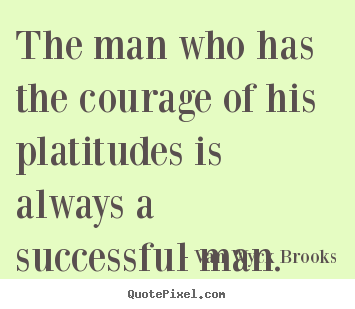 Design Your Own Picture Quote About Success The Man Who Has The