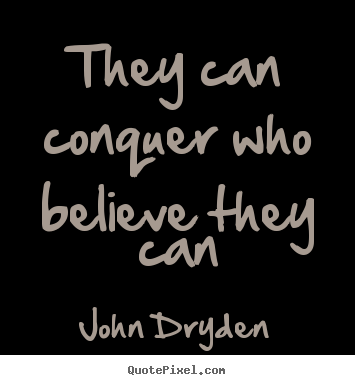 Design custom poster sayings about success - They can conquer who believe they can