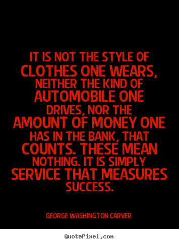 Create your own image quote about success - It is not the style of clothes one wears, neither the kind of automobile..