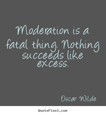 is moderation better than excess Good temper - is moderation in one's proneness to anger the vice of excess is irascibility or irritableness, of deficiency is spiritlessness or consists in a propensity to give or return to a person the right amount (what is due to them), whereas injustice allots them either more or less than what is due.
