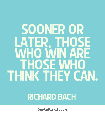 Quotes about success - Sooner or later, those who win are those who think..