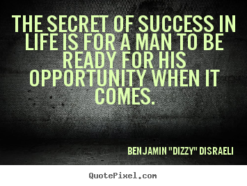 Success Quotes The Secret Of Success In Life Is For A Man To Be