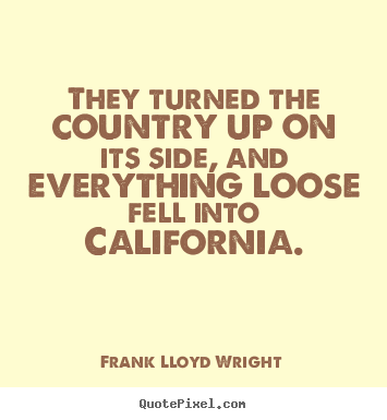 Success quotes - They turned the country up on its side, and..