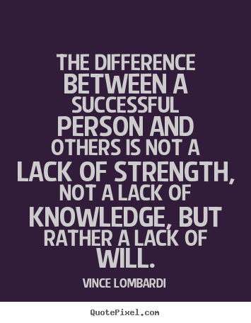 Vince Lombardi Image Quotes The Difference Between A Successful