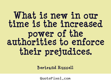 Make picture quotes about success - What is new in our time is the increased power of the authorities..