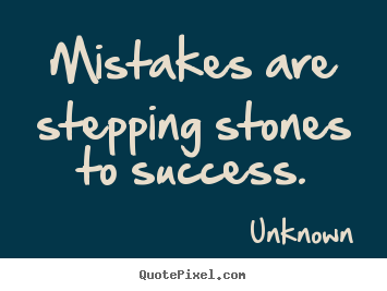 Design pictures sayings about success - Mistakes are stepping stones to success.