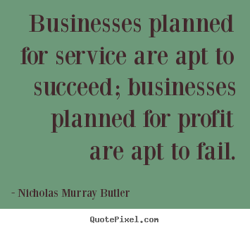 Design image quotes about success - Businesses planned for service are apt to succeed; businesses..