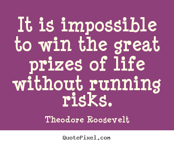 Success quotes - It is impossible to win the great prizes of..