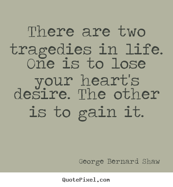 Design custom picture quote about success - There are two tragedies in life. one is to lose..
