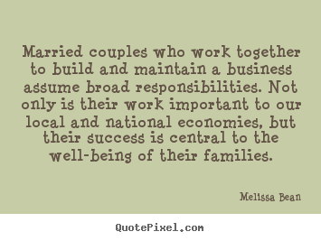 Quotes about success - Married couples who work together to build..