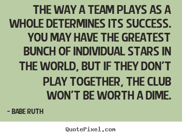 Team Motivational Quotes Quotesbabe Ruth  Quotepixel