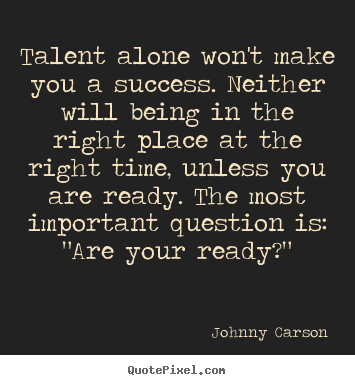 Johnny Carson Picture Quote Talent Alone Wont Make You A Success