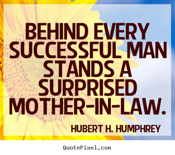 Success quote - Behind every successful man stands a surprised..