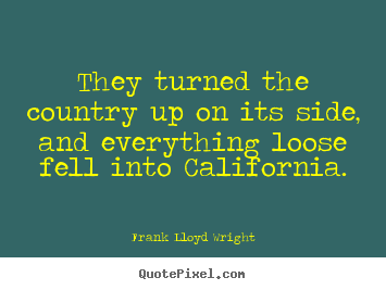 Quotes about success - They turned the country up on its side, and everything..