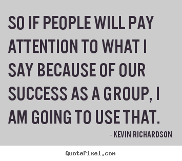 Quote about success - So if people will pay attention to what i..