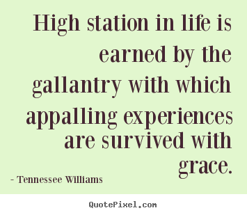Create picture quotes about success - High station in life is earned by the gallantry with which appalling..