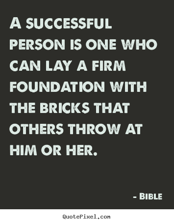 A Successful Person Is One Who Can Lay A Firm Foundation Bible