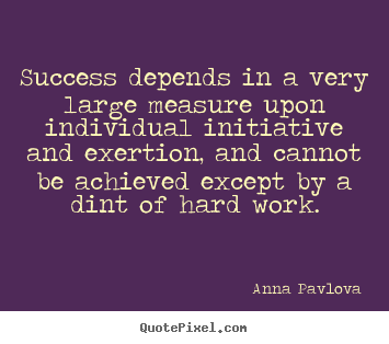 Success depends in a very large measure upon individual.. Anna Pavlova popular success quotes