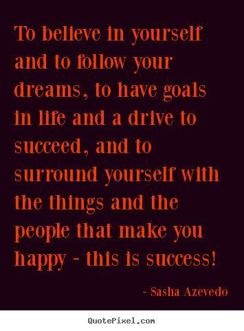 Quotes About Dreams And Success Sasha Azevedo photo quotes