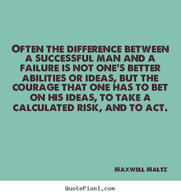 Maxwell Maltz picture quotes - Often the difference between a successful man and a failure.. - Success quotes