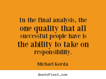 Success quotes - In the final analysis, the one quality that..