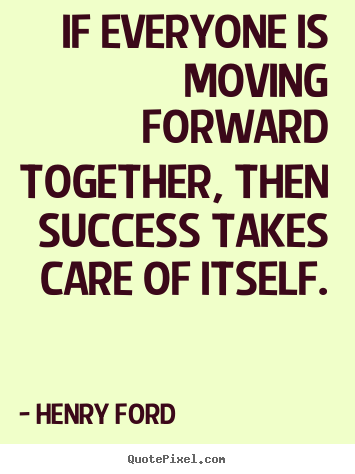 Moving forward together quotes for Moving in together quotes